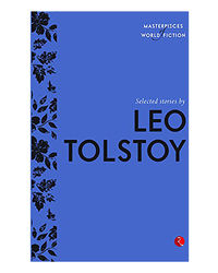 Selected Stories By Leo Tolstoy (Masterpieces Of World Fiction)