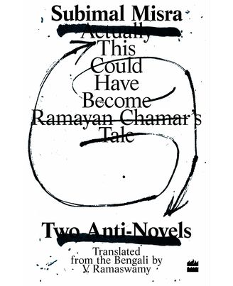 This Could Have Become Ramayan Chamar s Tale: Two Anti- Novels