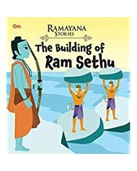 The Building of Ram Sethu: Ramayana Stories