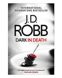 Dark In Death: An Eve Dallas Thriller