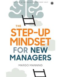 The Step- up Mindset for New Managers