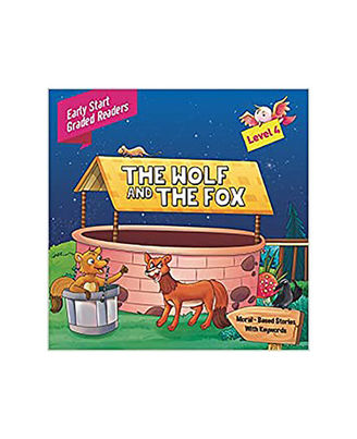 Wolf And The Fox Level 4: Early Start Graded Readers