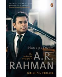 Notes of a Dream: The Authorized Biography of A. R. Rahman
