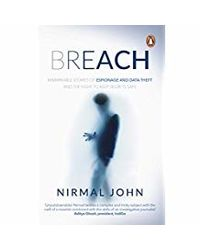 Breach: Remarkable Stories Of Espionage And Data Theft And The Fight To Keep Secrets Safe