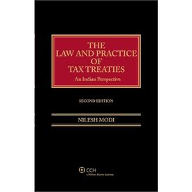 The Law and Practice of Tax Treaties- An Indian Perspective (Second and Updated Edition) . Author: Nilesh Modi (Dec 2013)