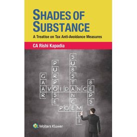 SHADES OF SUBSTANCE, A Treatise on Tax Anti- Avoidance Measures
