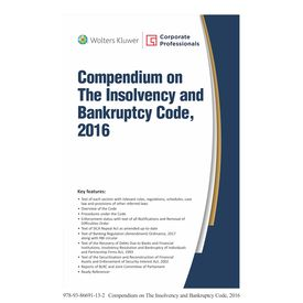 Compendium on the Insolvency and Bankruptcy Code, 2016