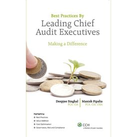 Best Practices by Leading Chief Audit Executives. By: Deepjee Singhal & Manish Pipalia (Feb 14)