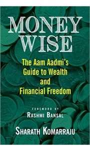 Money Wise: The Aam Aadmiメ s Guide to Money and Wealth