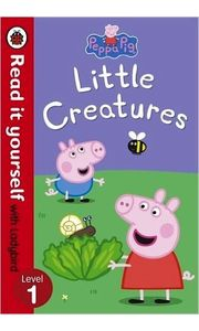 Peppa Pig: Little Creatures- Read it yourself with Ladybird