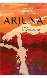ARJUNA Saga Of A Pandava Warrior- Prince