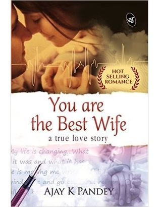 You are the Best Wife: A True Love Story Paperback– 23 Nov 2015