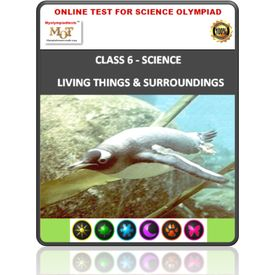 Class 6, Living things & their surroundings, Online test for Science Olympiad
