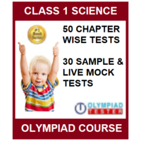 Class 1 Science Olympiad Course with 80 Online tests (Chapter- wise, Sample & MOCK)