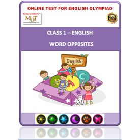 Class 1- Word opposites- Online test for English Olympiad