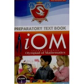 Class 1- international Olympiad of mathematics (iOM) preparatory text book