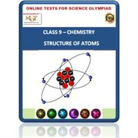 Class 9, Structure of atoms, Online test for Science Olympiad