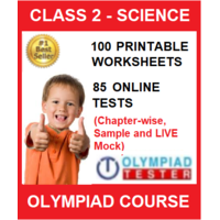 Class 2 Science Olympiad Course with 100 Printable worksheets and 85 Online tests