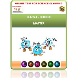 Class 4, Matter, Online test for Science Olympiad