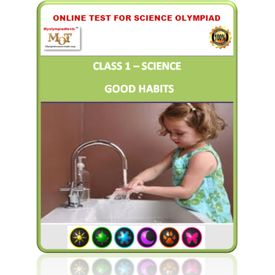 Class 1- Good habits- Online test for Science Olympiad