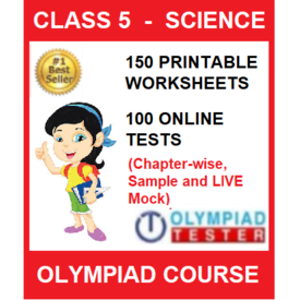 Class 5 Science Olympiad Course with 150 Printable worksheets and 100 online tests