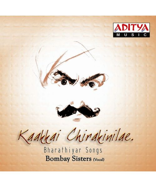 Kaakkai Chirahinilae (Bharathiyar Songs) ~ ACD
