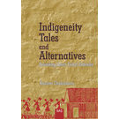 Indigeneity Tales and Alternatives: Revisiting Select Tribal Folk Tales