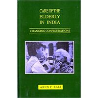 Care of the Elderly in India: Changing Configurations