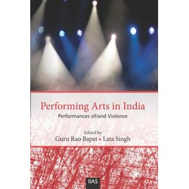 Performing Arts in India: Performances of/and Violence