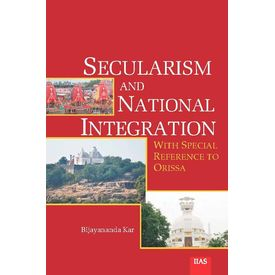 Secularism and National Integration (with Special Reference to Orissa)