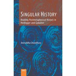 Singular History: Reading Postmetaphysical History in Heidegger and Gadamer