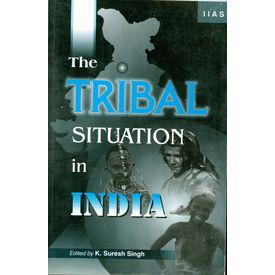 The Tribal Situation in India