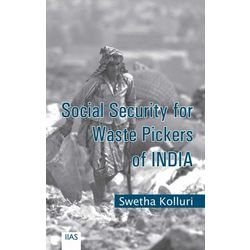 Social Security for Waste Pickers of India Social Security for Waste Pickers of India