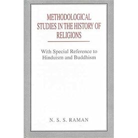 Methodological Studies in the History of Religions: With Special Reference to Hinduism and Buddhism