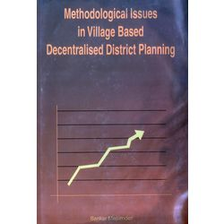 Methodological Issues in Village Based Decentralised District planning