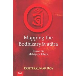 Mapping the Bodhicaryavatara: Essays on Mahayana Ethics