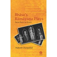 Bhasa' s Ramayana Plays: From Page to Stage