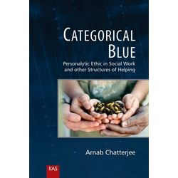 Categorical Blue: Personalytic Ethic in Social Work and Other Structures of Helping