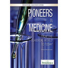 Pioneer in Medicine: From the Classical World to Today