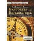 The Britannica Guide to Explorers & Explorations That Changed The Modern World
