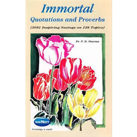 Immortal Quotations And Proverbs By P. D. Sharma