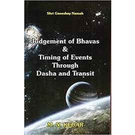 Judgement Of Bhavas & Timing Of Event Through Dasha And Transit By M. N. Kedar