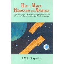 How To Match Horoscopes For Marriage By P. V. R Rayudu