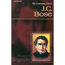 The Luminous Life Of J. C. Bose By Shyam Dua