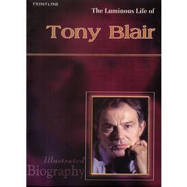 The Luminous Life Of Tony Blair By Shyam Dua