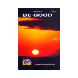 Gita Press- Be Good By Swami Ramsukhdas
