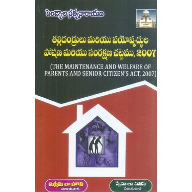 The Maintenance And welfare Of Parents And Senior Citizen s Act, 2007