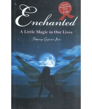 Enchanted A Little Magic in Our Lives