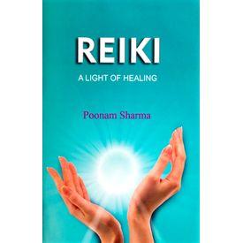 Reiki A Light Of Healing- Poonam Sharma