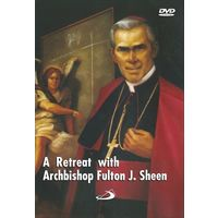 A Retreat With Archbishop Futon J. Sheen